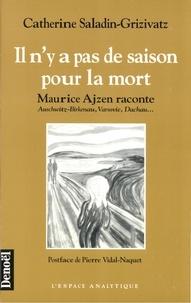 Catherine Saladin-Grizivatz - Il n'y a pas de saison pour la mort - Maurice Ajzen raconte, Auschwitz-Birkenau, Varsovie, Dachau.