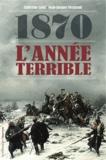 Catherine Salez et Jean-Jacques Vergnaud - 1870 : l'année terrible.