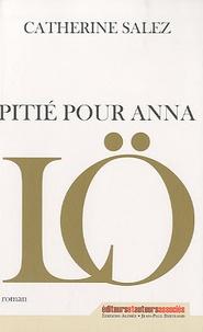 Catherine Salez - Pitié pour Anna Lö.