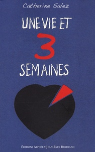 Catherine Salez - Une vie et 3 semaines.