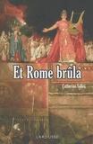 Catherine Salles - Et Rome brûla.