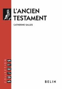 Catherine Salles - L'Ancien Testament.