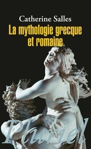 Catherine Salles - La mythologie grecque et romaine.
