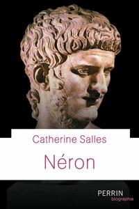 Catherine Salles - Néron - Empereur des arts.