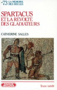 Catherine Salles - Spartacus et la révolte des gladiateurs.