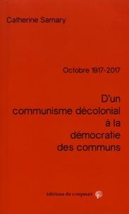 Catherine Samary - D'un communisme décolonial à la démocratie des communs - Octobre 1917-2017.