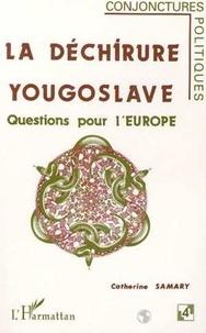 Catherine Samary - La déchirure yougoslave - Questions pour l'Europe.