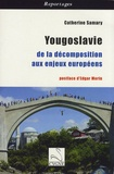 Catherine Samary - Yougoslavie - De la décomposition aux enjeux européens.