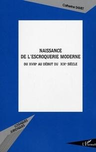 Catherine Samet - Naissance de l'escroquerie moderne du XVIIIe au début du XIXe siècle.
