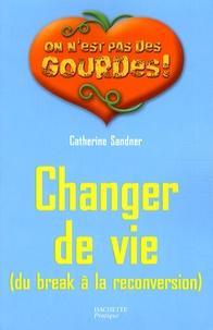Catherine Sandner - Changer de vie - Du break à la reconversion.