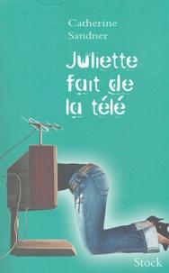 Catherine Sandner - Juliette fait de la télé.