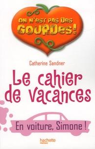 Catherine Sandner - Le cahier de vacances En voiture, Simone !.