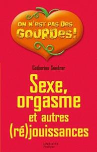 Catherine Sandner - Sexe, orgasme et autres (ré)jouissances.