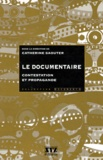 Catherine Saouter - Le documentaire - Contestation et propagande.