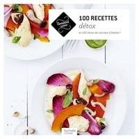 Catherine Saunier-Talec - 100 recettes détox.