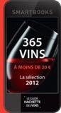 Catherine Saunier-Talec - 365 vins à moins de 20 € - Une sélection du Guide Hachette des vins 2012.