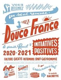 Catherine Saunier-Talec - Douce France - Le premier recueil d'initiatives positives.