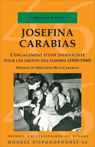 Catherine Saupin - Josefina Carabias - L'engagement d'une journaliste pour les droits des femmes (1955-1980).
