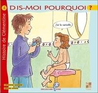 Catherine Saussine et Gérard Athias - Dis-moi pourquoi j'ai la varicelle - Histoire de Clémentine.