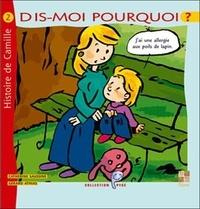 Catherine Saussine et Gérard Athias - Dis-moi pourquoi j'ai une allergie aux poils de lapin - Histoire de Camille.