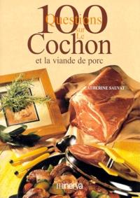 Catherine Sauvat - Le cochon et la viande de porc.
