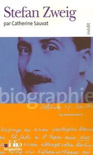 Catherine Sauvat - Stefan Zweig.