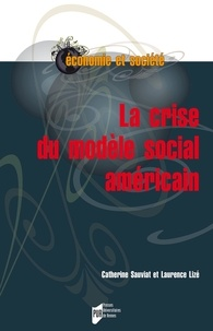 Catherine Sauviat et Laurence Lizé - La crise du modèle social américain.