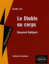 Catherine Savadoux - Etude sur Raymond Radiguet - Le Diable au corps.