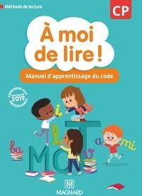 Catherine Savadoux-Wojciechowski et Chrystèle Bertrand - A moi de lire ! CP - Manuel d'apprentissage du code.