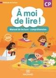 Catherine Savadoux-Wojciechowski et Chrystèle Bertrand - A moi de lire ! CP - Manuel de lecture-compréhension.