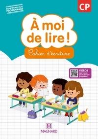 Catherine Savadoux-Wojciechowski et Jean-Michel Bouillaud - A moi de lire ! CP - Cahier d'écriture.