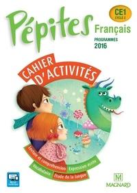 Catherine Savadoux-Wojciechowski et Claire Bey-Chenu - Français CE1 Cycle 2 Pépites - Cahier d'activités, programmes 2016.