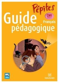 Catherine Savadoux-Wojciechowski et Magali Caylat - Français CM1 Cycle 3 Pépites - Guide pédagogique. 1 Cédérom