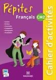 Catherine Savadoux-Wojciechowski et Sylvie Moussaoui - Français CM2 Pépites - Cahier d'activités.