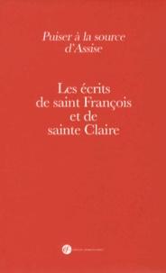 Catherine Savey et Gérard Guitton - Puiser à la source d'Assise - Les écrits de saint François et de sainte Claire.