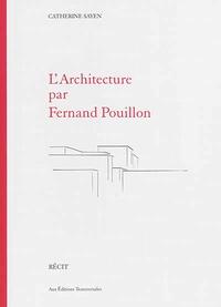 Catherine Sayen - L'Architecture par Fernand Pouillon.