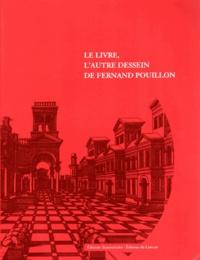 Catherine Sayen et Marc Bédarida - Le livre, l'autre dessein de Fernand Pouillon.