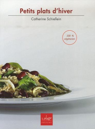 Catherine Schiellein - Petits plats d'hiver.