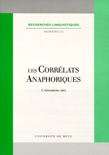 Catherine Schnedecker et  Collectif - Les corrélats anaphoriques.