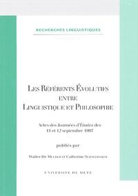 Catherine Schnedecker et Walter De Mulder - Les référents évolutifs entre linguistique et philosophie.