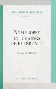 Catherine Schnedecker et  Centre d'études linguistiques - Nom propre et chaines de référence.
