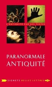 Catherine Schneider - Paranormale Antiquité - La mort et ses démons en Grèce et à Rome.