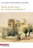 Catherine Schneider et Martial Mathieu - Quels droits pour les chrétiens d'Orient ?.