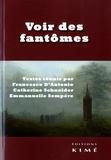 Catherine Schneider et Emmanuelle Sempère - Voir des fantômes.