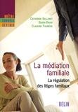 Catherine Sellenet et Didier David - La médiation familiale - La régulation des litiges familiaux.