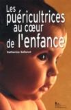 Catherine Sellenet - Les puéricultrices au coeur de l'enfance.