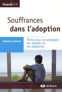 Catherine Sellenet - Souffrances dans l'adoption - Pistes pour accompagner les adoptés et les adoptants.