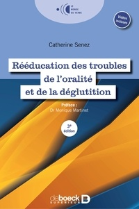 Catherine Senez - Rééducation des troubles de l'oralité et de la déglutition.