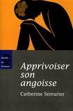 Catherine Serrurier - Apprivoiser son angoisse.