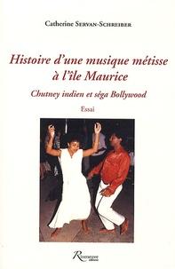 Catherine Servan-Schreiber - Histoire d'une musique métisse à l'île Maurice - Chutney indien et séga Bollywood.
